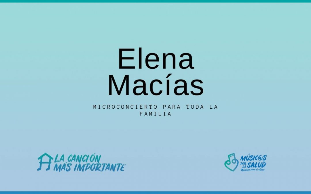 Microconcierto para toda la familia – Elena Macías